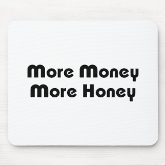 More Money More Honey Mouse Pad