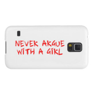more never argue with A girl Case For Galaxy S5