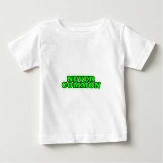 more never common baby T-Shirt