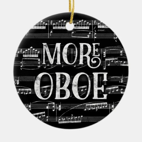 More Oboe Chalkboard - Black White Music Ceramic Ornament
