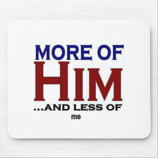 More Of Him Mouse Pad