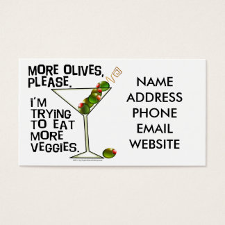 More OLIVES - I'm Trying To Eat More Veggies! Business Card