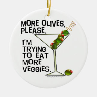 More OLIVES - I'm Trying To Eat More Veggies! Double-Sided Ceramic Round Christmas Ornament