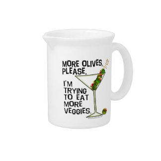 More OLIVES - I'm Trying To Eat More Veggies! Drink Pitcher