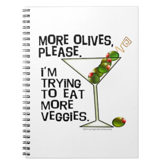 More OLIVES - I'm Trying To Eat More Veggies! Spiral Notebook
