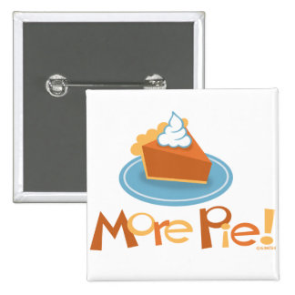 More Pie Pinback Button