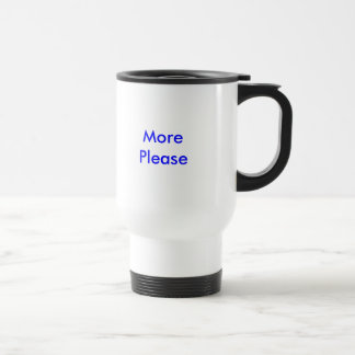 More Please 15 Oz Stainless Steel Travel Mug