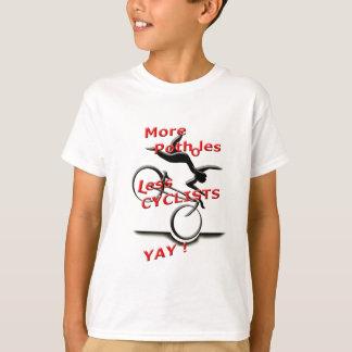 more potholes less cyclists ( yay ) T-Shirt