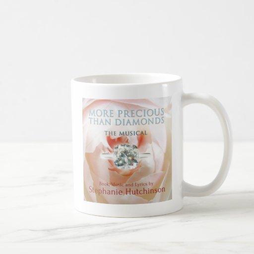 MORE PRECIOUS THAN DIAMONDS: The Musical mug