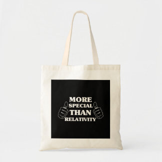 More Special Than Relativity Tote Bag