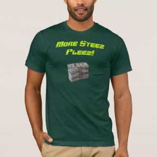 More Steez Pleez T-Shirt