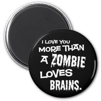 More Than A Zombie Loves Brains 2 Inch Round Magnet