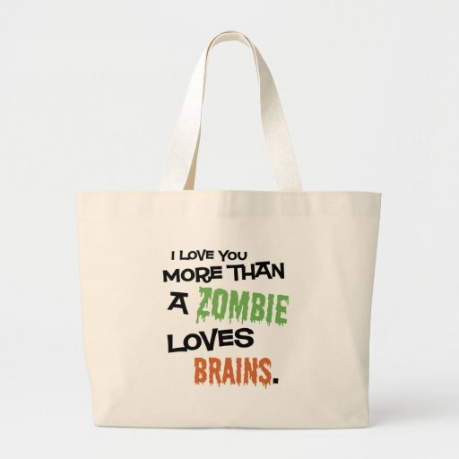 More Than A Zombie Loves Brains Jumbo Tote Bag