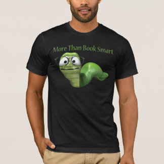 More Than Book Smart Book Worm T-Shirt