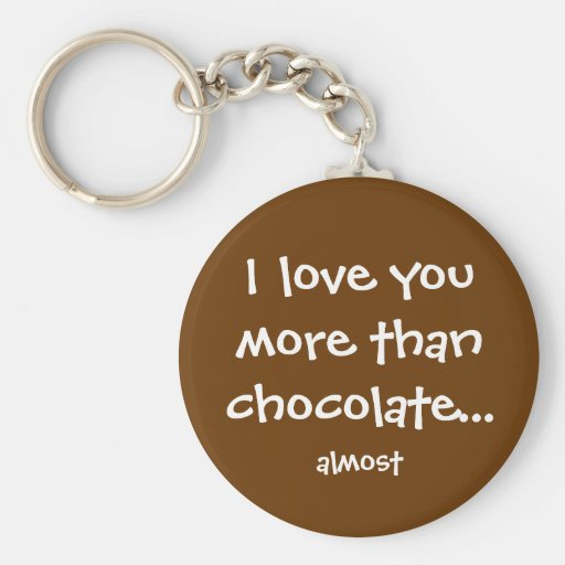 More Than Chocolate Basic Round Button Keychain