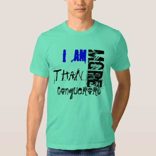 More Than Conquerors T Shirts