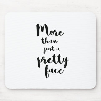 MORE THAN JUST A PRETTY FACE CALLIGRAPHY MOUSE PAD