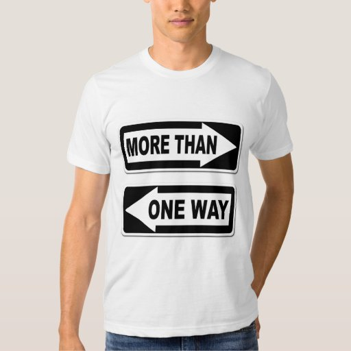 More Than One Way T Shirt Zazzle
