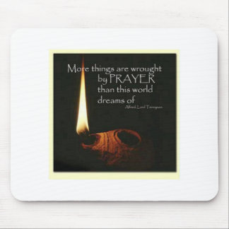 More Things Are Wrought With Prayer Mouse Pad