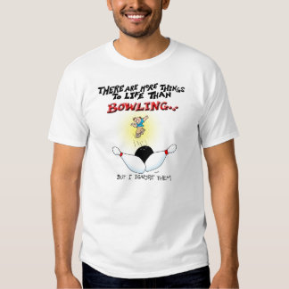 More Things to Life-bowling T Shirt