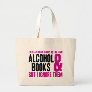 More Things To Life Than Alcohol and Books Large Tote Bag
