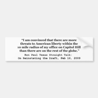 More Threats on Capitol Hill Quote by Ron Paul Bumper Sticker