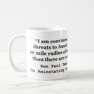 More Threats on Capitol Hill Quote by Ron Paul Coffee Mug