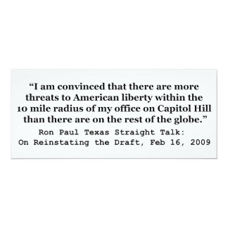 """More Threats on Capitol Hill Quote by Ron Paul 4"""" X 9.25"""" Invitation Card"""