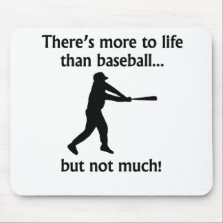 More To Life Than Baseball Mouse Pads