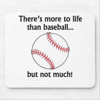 More To Life Than Baseball Mousepad