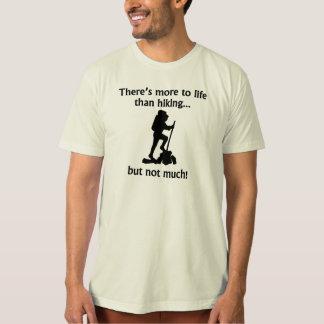 More To Life Than Hiking T-Shirt