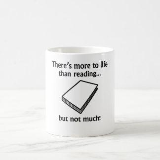 More To Life Than Reading Mugs