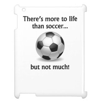 More To Life Than Soccer Case For The iPad 2 3 4
