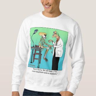 More Treatment Options Available Sweatshirt