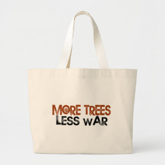 More Trees Less War Canvas Bags