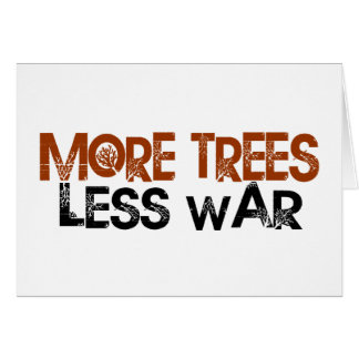 More Trees Less War Card