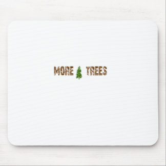 More Trees Mouse Pad