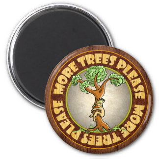 More Trees Please 2 Inch Round Magnet