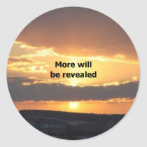 More Will Be Revealed Classic Round Sticker