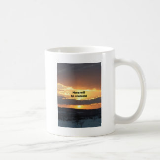 More Will Be Revealed Coffee Mug