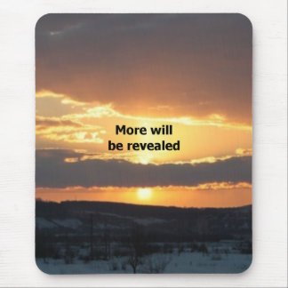 More Will Be Revealed Mouse Pad
