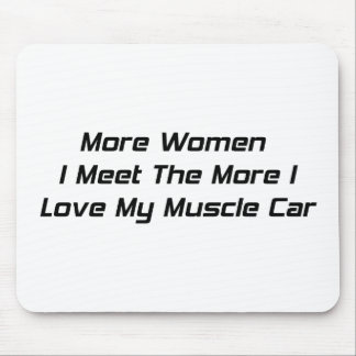 More Women I Men The More I Love My Muscle Car Mouse Pad