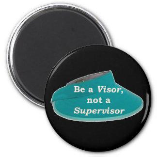 More Zen Anything Sayings -Visor not a Supervisor Magnet