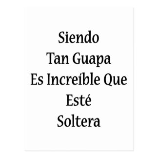Moreno Guapa Es Increible Que Este Soltera de Tarjetas Postales