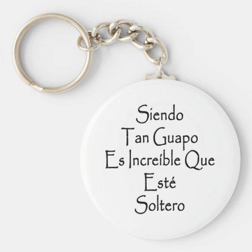Moreno Guapo Es Increible Que Este Soltero de Sien Llavero Redondo Tipo Pin
