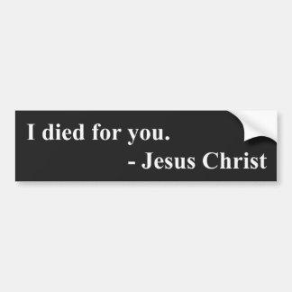Morí por usted. Jesús Cristo Etiqueta De Parachoque