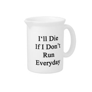 Moriré si no corro diario jarron