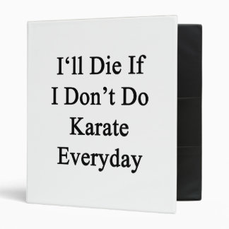 Moriré si no hago el karate diario