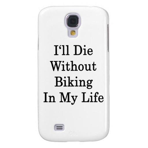 Moriré sin Biking en mi vida