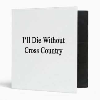 Moriré sin el campo a través